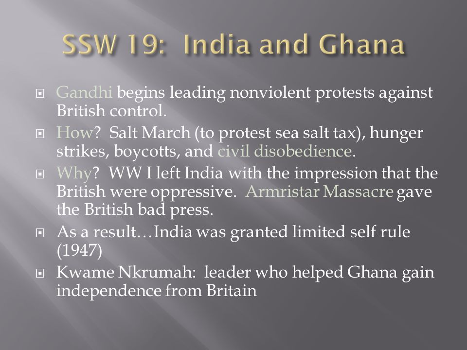 SSW 19: India and Ghana Gandhi begins leading nonviolent protests against British control.