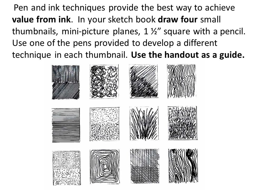 Pen and ink techniques provide the best way to achieve value from ink