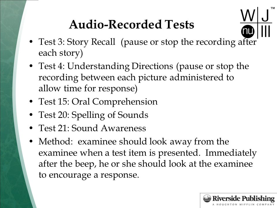 Audio-Recorded Tests Test 3: Story Recall (pause or stop the recording after each story)