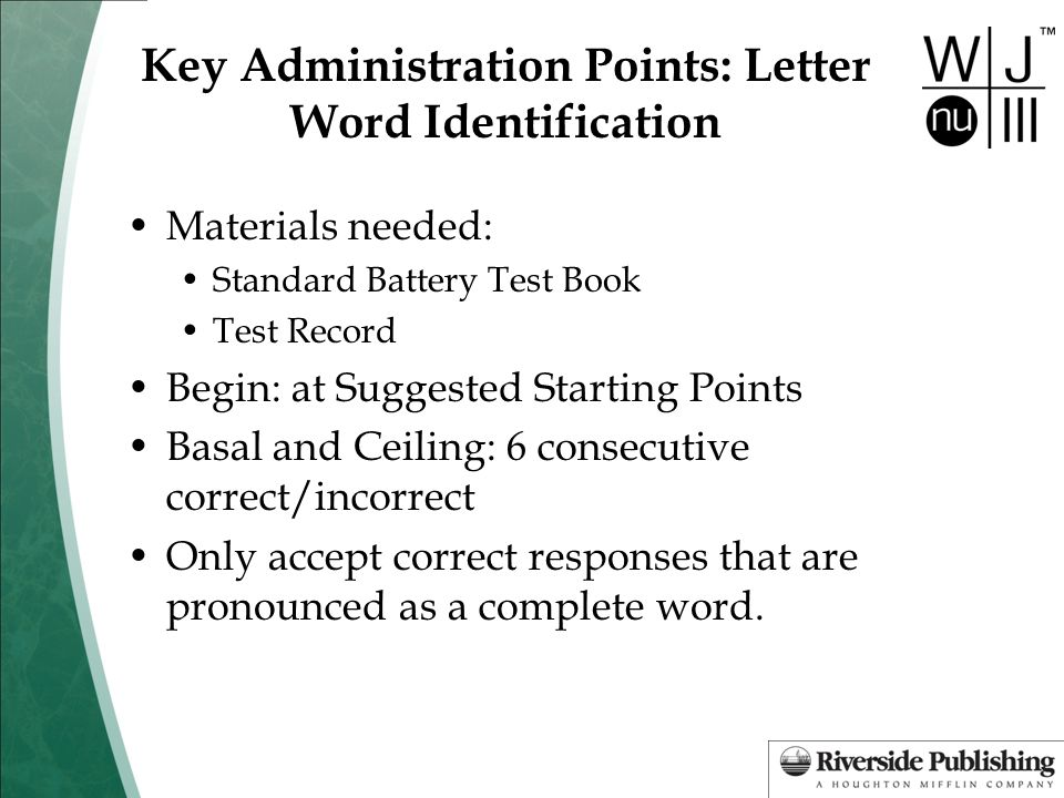 Key Administration Points: Letter Word Identification
