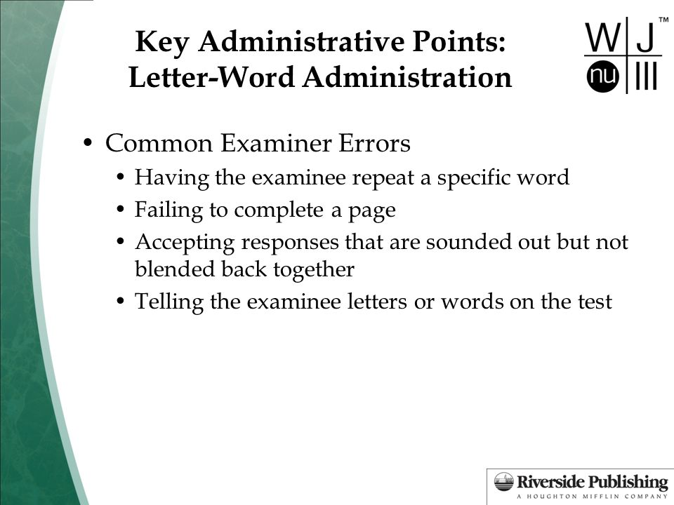 Key Administrative Points: Letter-Word Administration