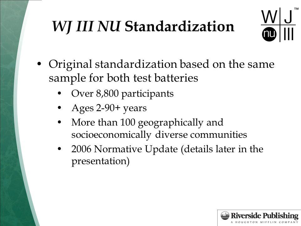 WJ III NU Standardization