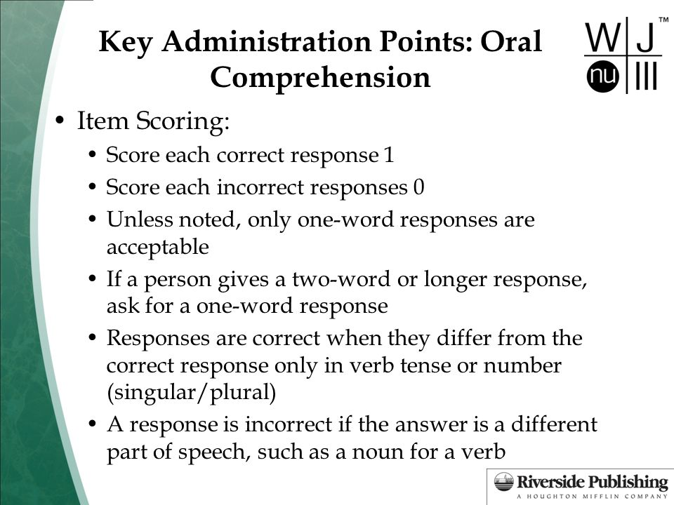 Key Administration Points: Oral Comprehension