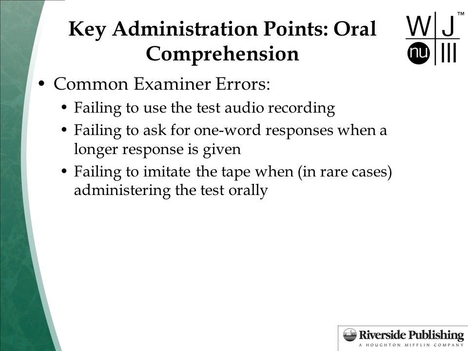 Key Administration Points: Oral Comprehension
