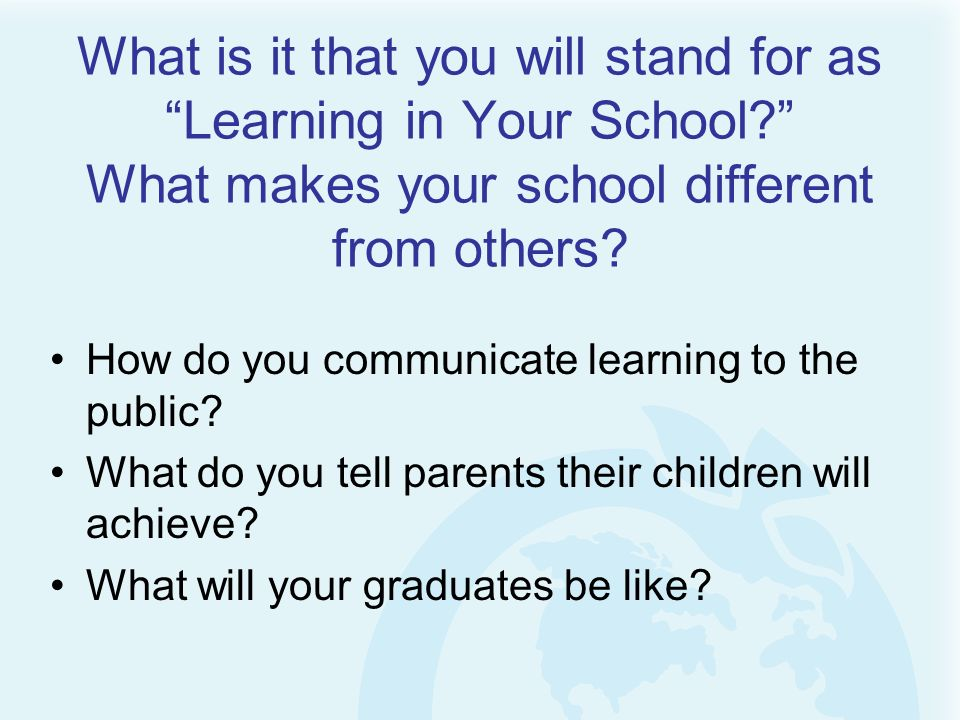 What is it that you will stand for as Learning in Your School