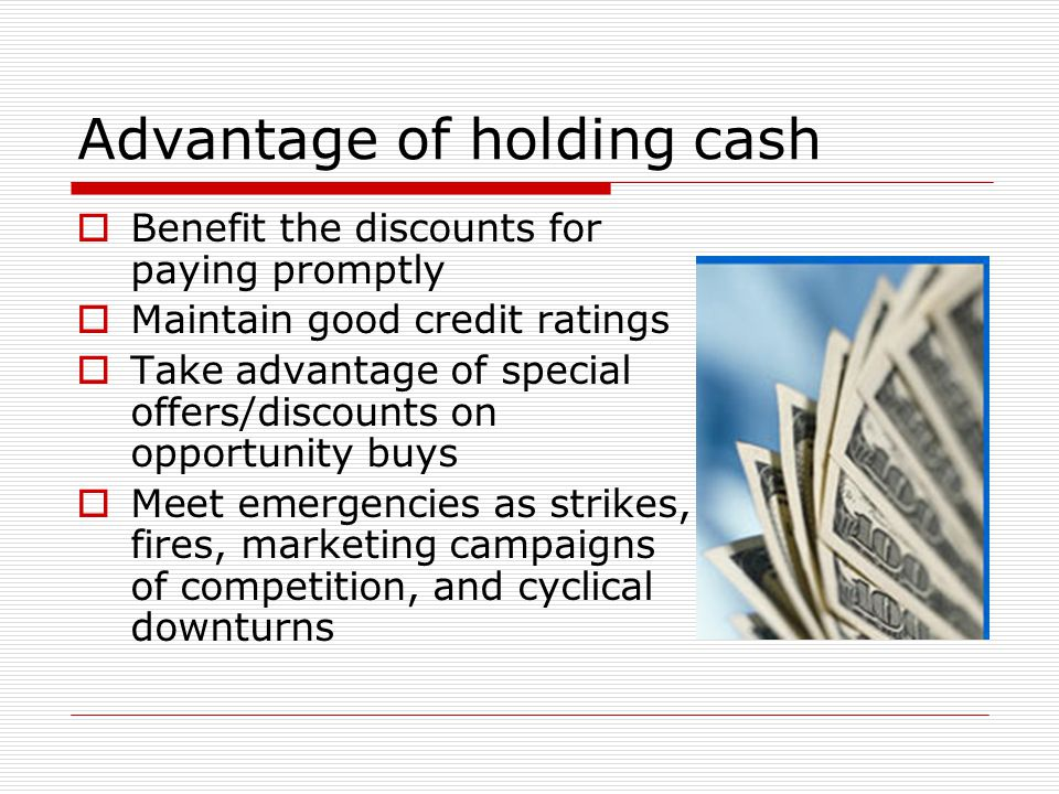 Advantage of holding cash