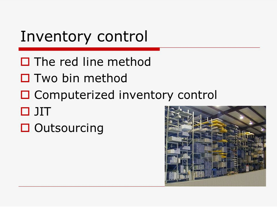 Inventory control The red line method Two bin method
