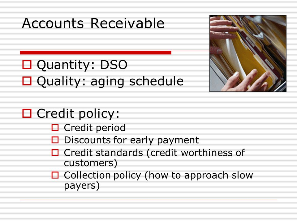 Accounts Receivable Quantity: DSO Quality: aging schedule