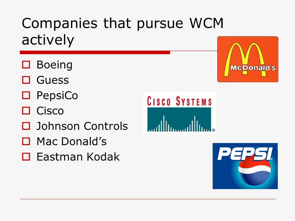 Companies that pursue WCM actively
