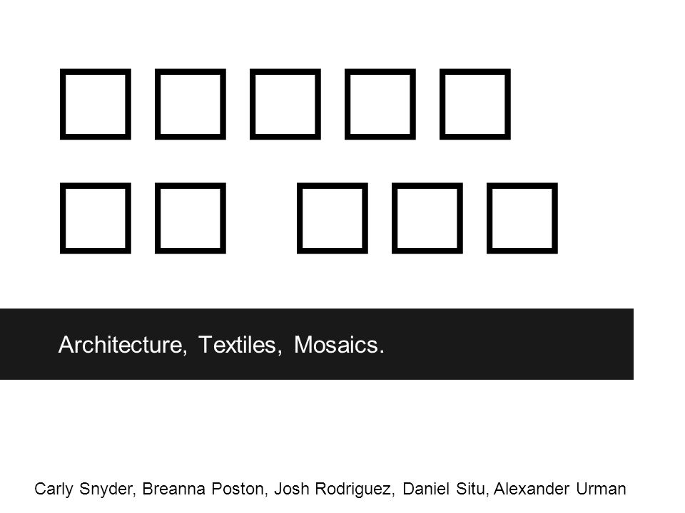 Architecture, Textiles, Mosaics.