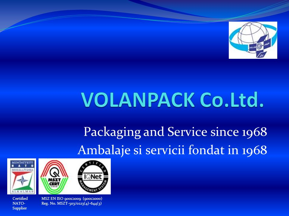 Packaging and Service since 1968 Ambalaje si servicii fondat in 1968