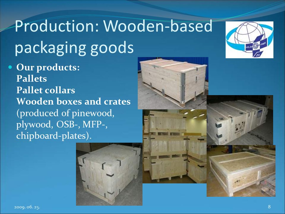 Production: Wooden-based packaging goods