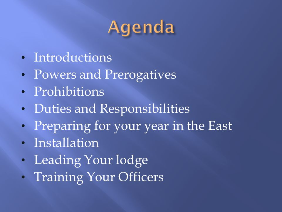 Agenda Introductions Powers and Prerogatives Prohibitions