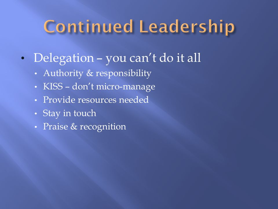 Continued Leadership Delegation – you can't do it all