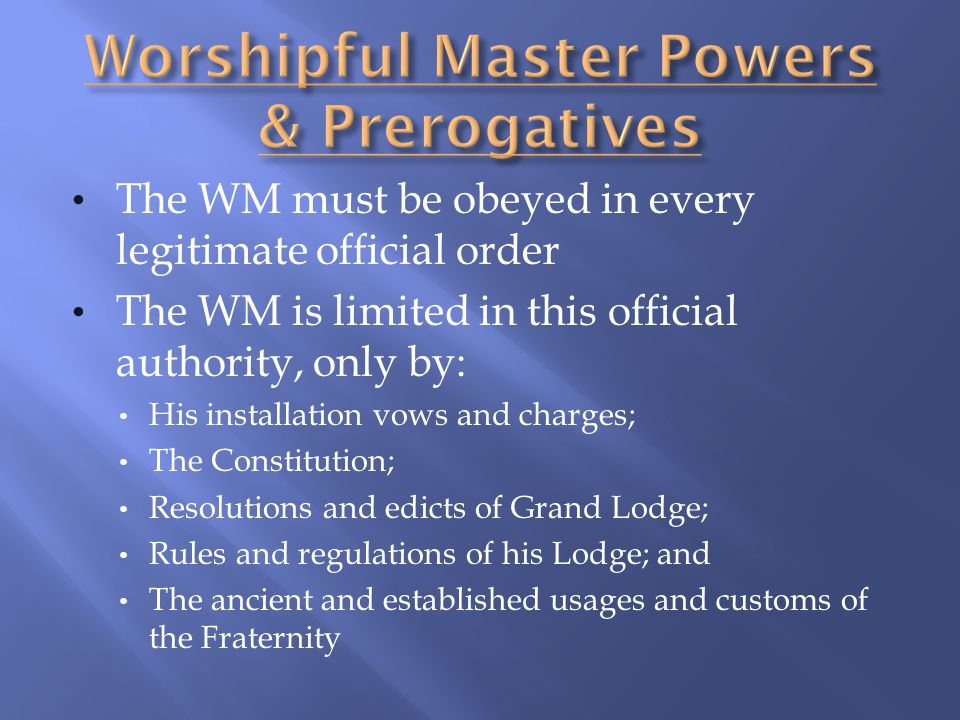 Worshipful Master Powers & Prerogatives