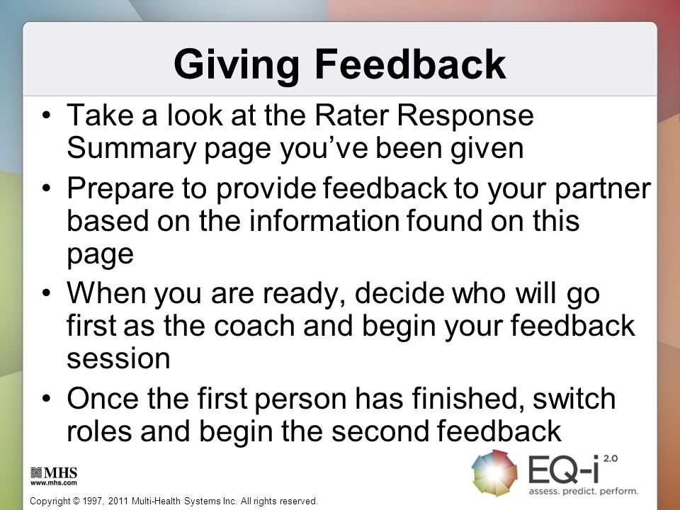 Giving Feedback Take a look at the Rater Response Summary page you've been given.