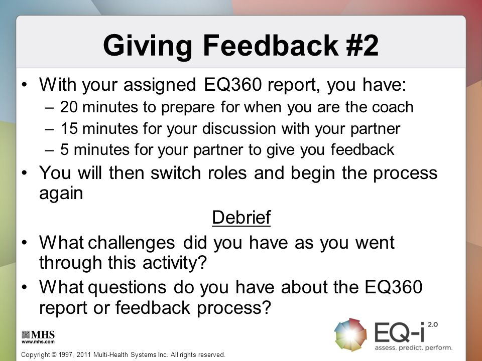 Giving Feedback #2 With your assigned EQ360 report, you have: