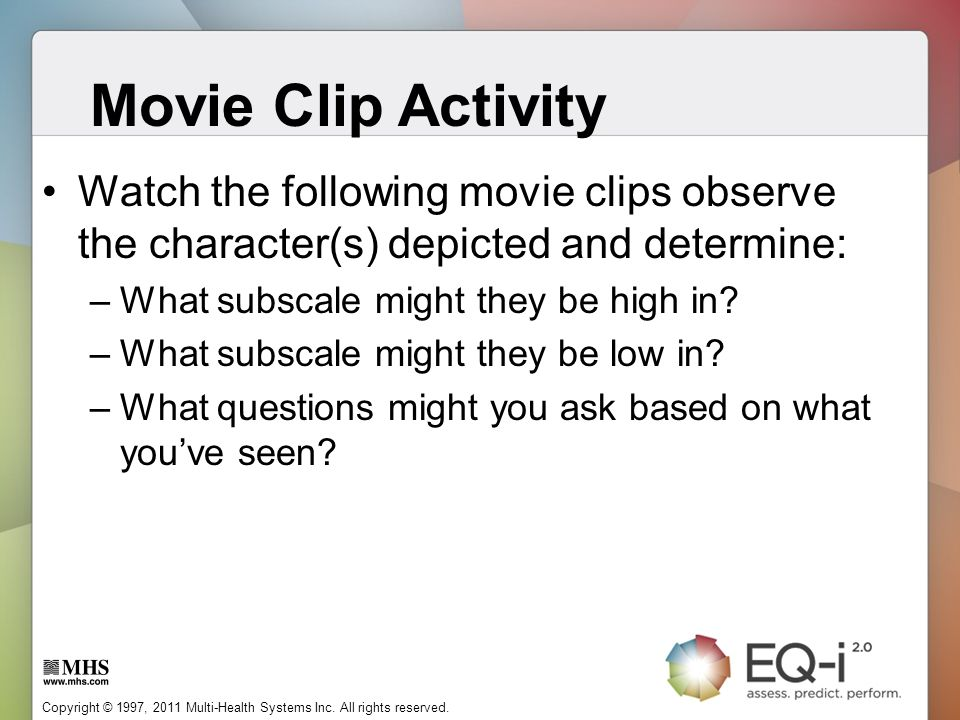 Movie Clip Activity Watch the following movie clips observe the character(s) depicted and determine: