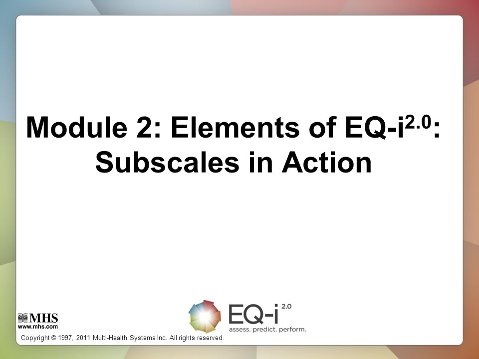 Module 2: Elements of EQ-i2.0: Subscales in Action