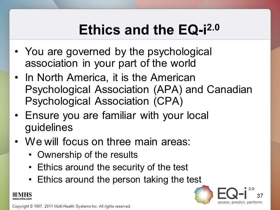 Ethics and the EQ-i2.0 You are governed by the psychological association in your part of the world.