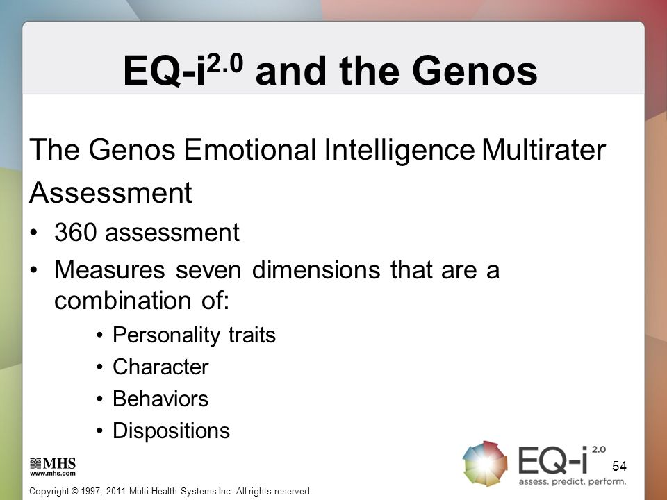 EQ-i2.0 and the Genos The Genos Emotional Intelligence Multirater