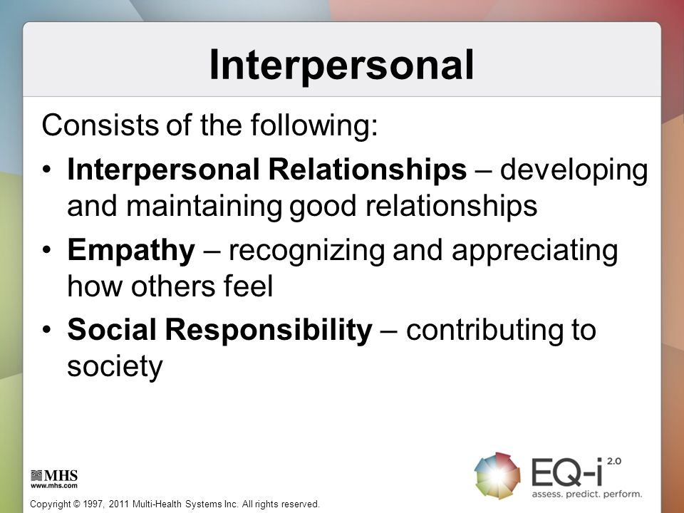 Interpersonal Consists of the following: