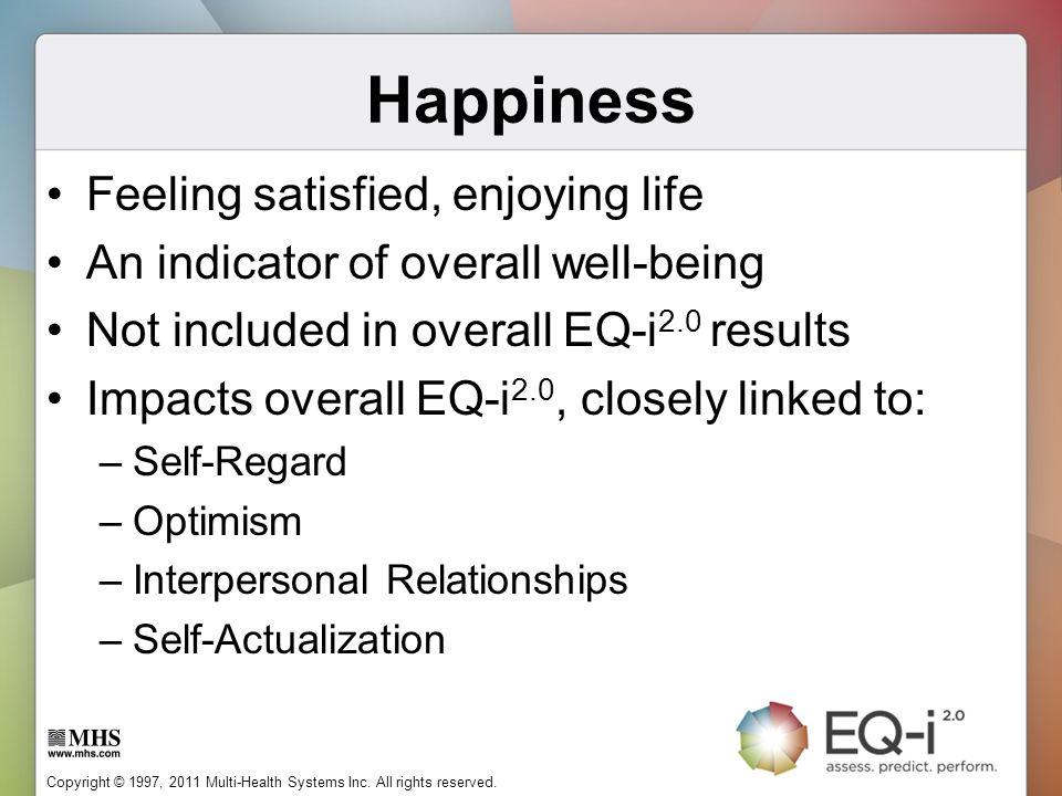 Happiness Feeling satisfied, enjoying life