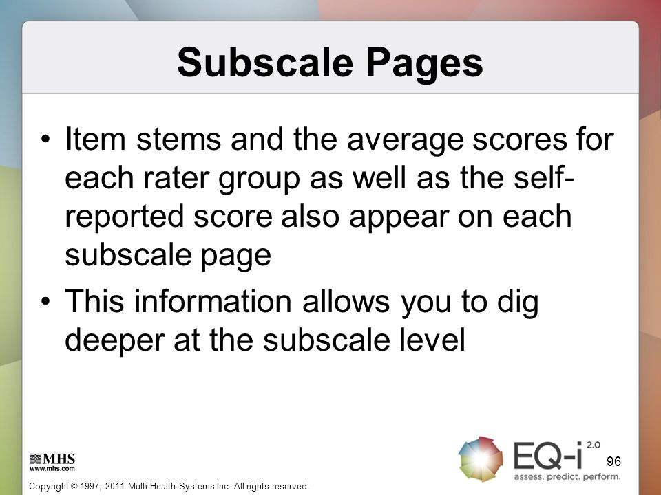 Subscale Pages Item stems and the average scores for each rater group as well as the self-reported score also appear on each subscale page.