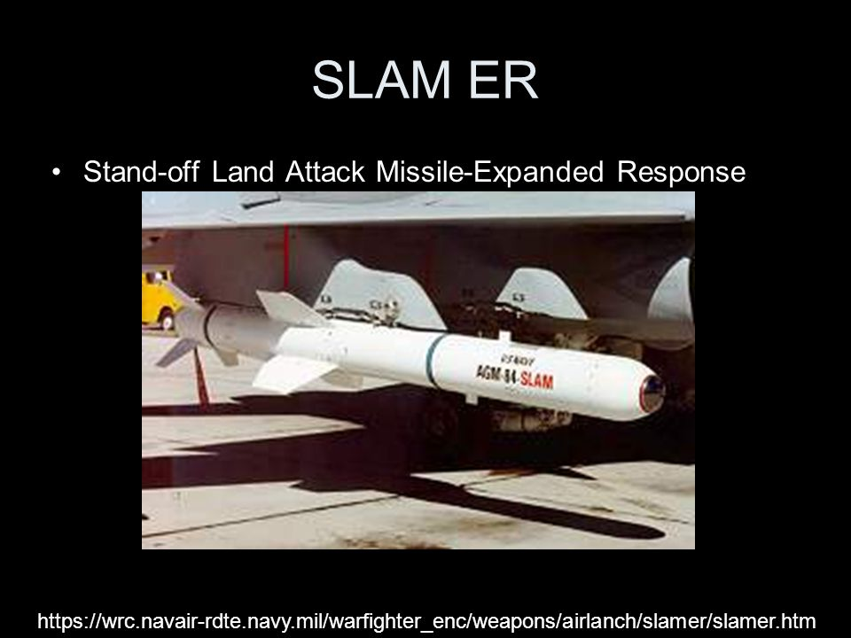 SLAM ER Stand-off Land Attack Missile-Expanded Response