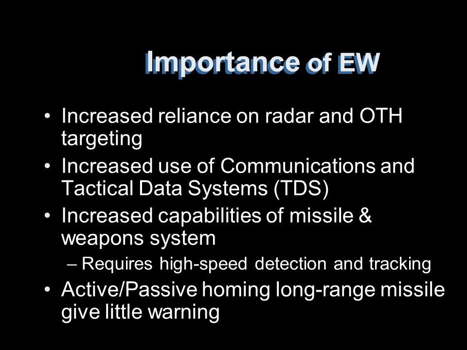 Importance of EW Increased reliance on radar and OTH targeting