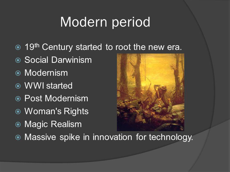 Modern period 19th Century started to root the new era.