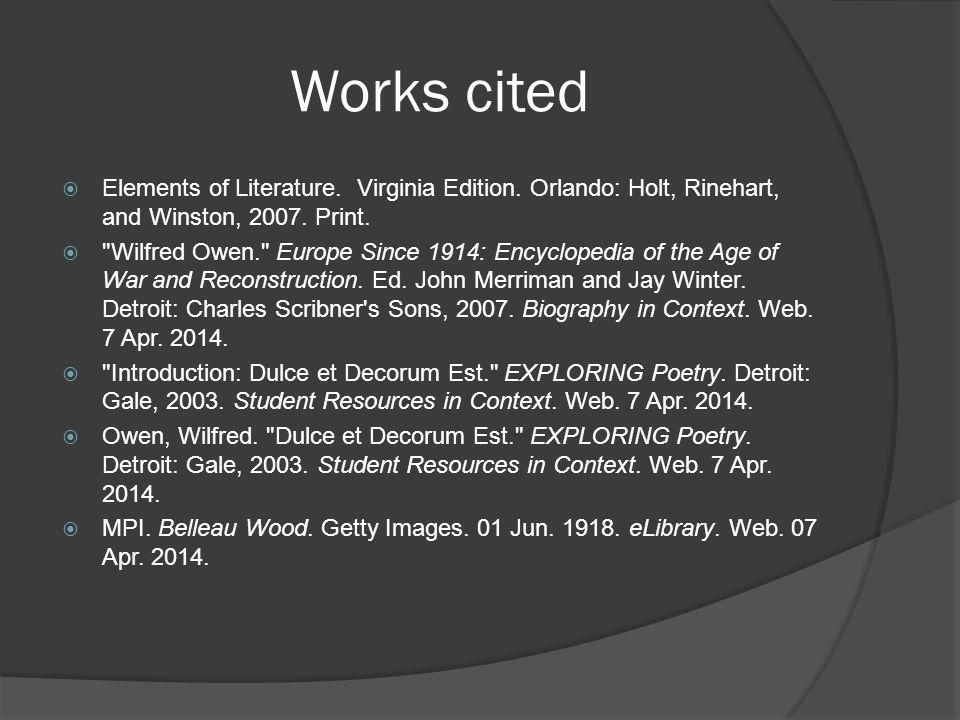 Works cited Elements of Literature. Virginia Edition. Orlando: Holt, Rinehart, and Winston, 2007. Print.