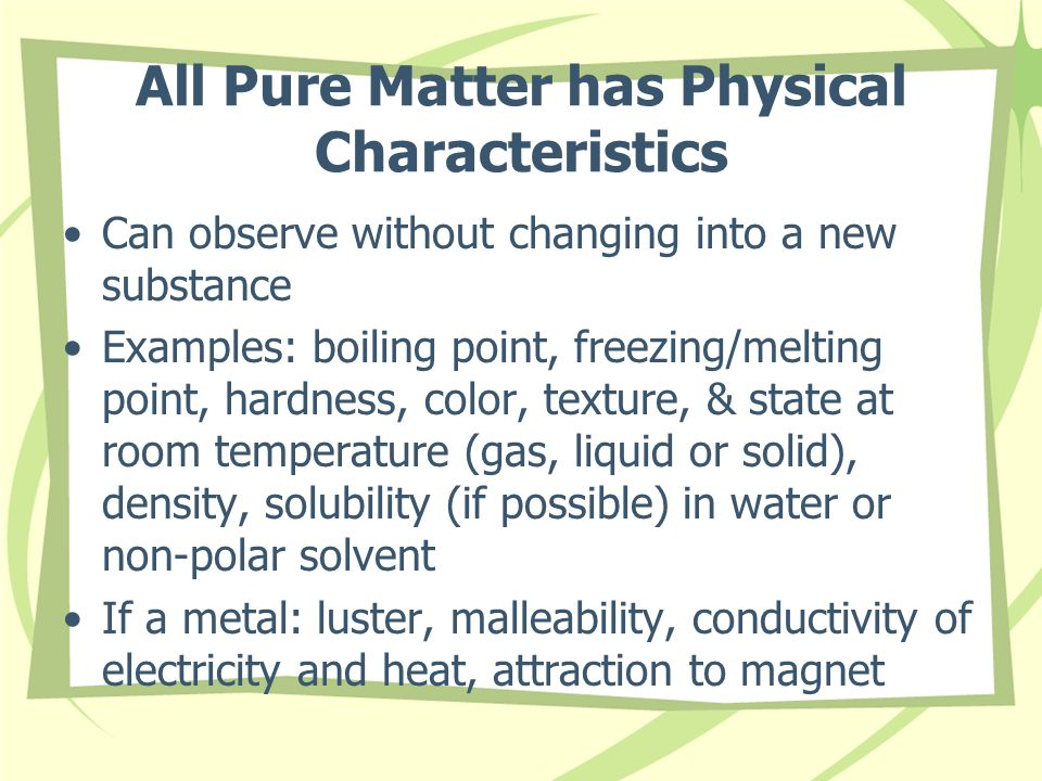 All Pure Matter has Physical Characteristics