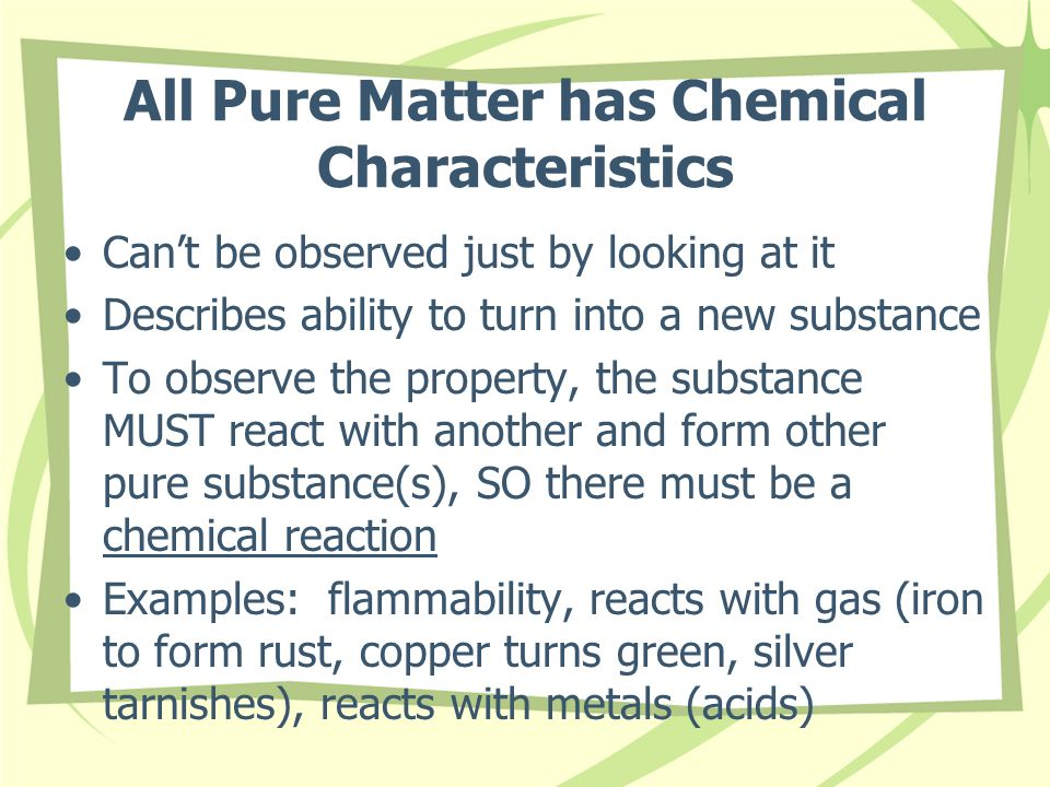 All Pure Matter has Chemical Characteristics