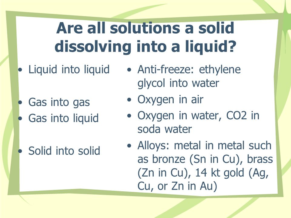 Are all solutions a solid dissolving into a liquid