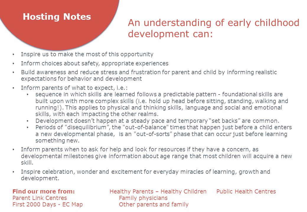 An understanding of early childhood development can:
