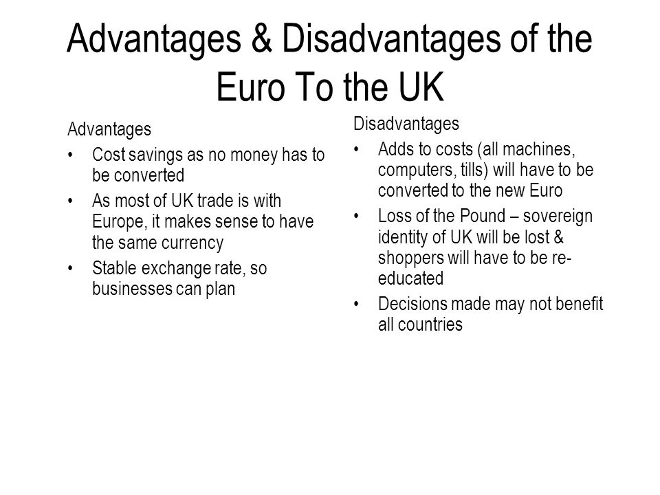 Advantages & Disadvantages of the Euro To the UK