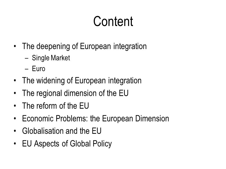 Content The deepening of European integration