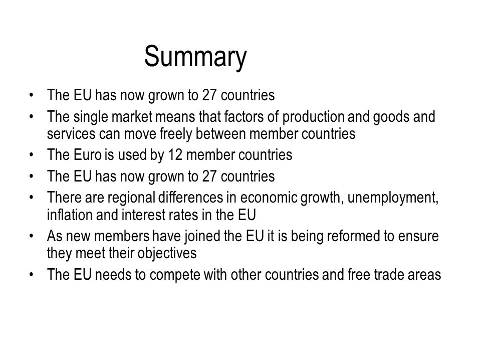 Summary The EU has now grown to 27 countries