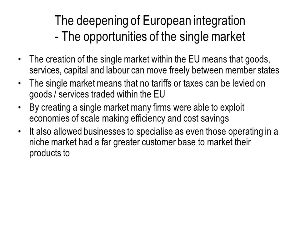 The deepening of European integration - The opportunities of the single market