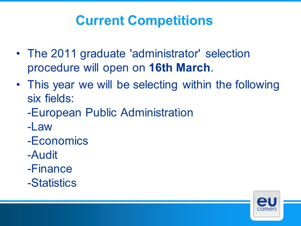 Current Competitions The 2011 graduate administrator selection procedure will open on 16th March.