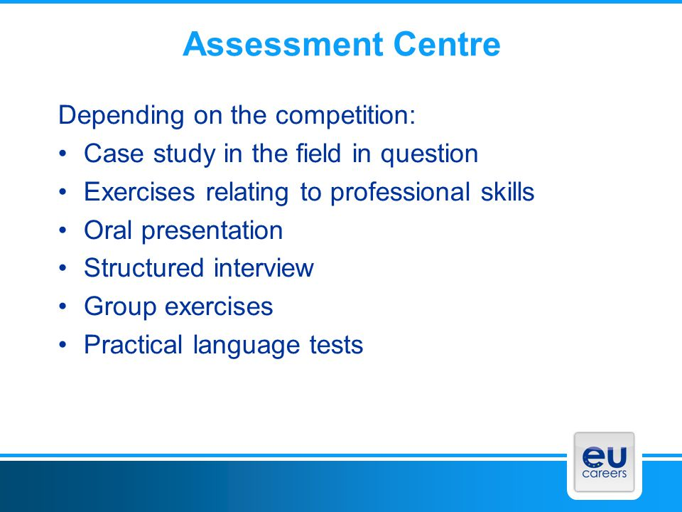 Assessment Centre Depending on the competition: