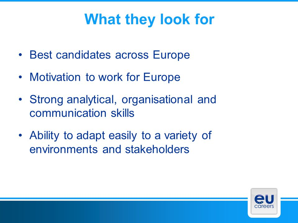 What they look for Best candidates across Europe