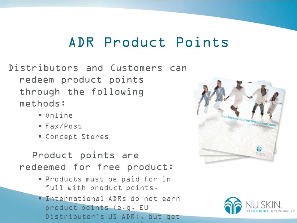 ADR Product Points Distributors and Customers can redeem product points through the following methods: