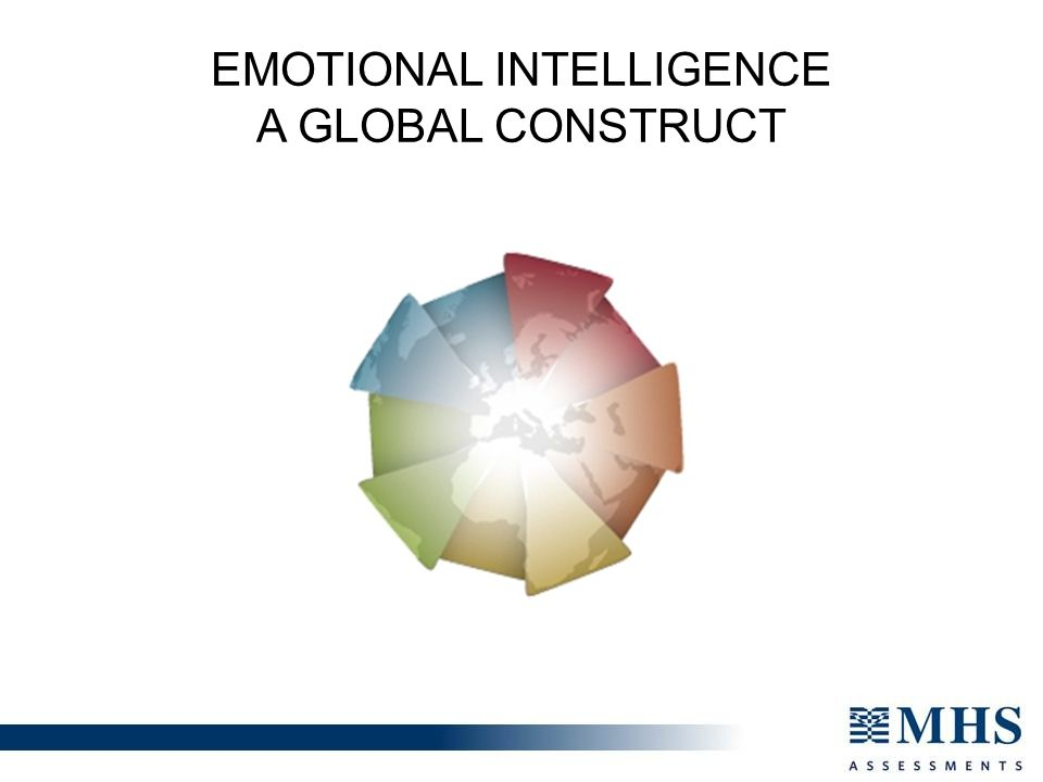 EMOTIONAL INTELLIGENCE A GLOBAL CONSTRUCT