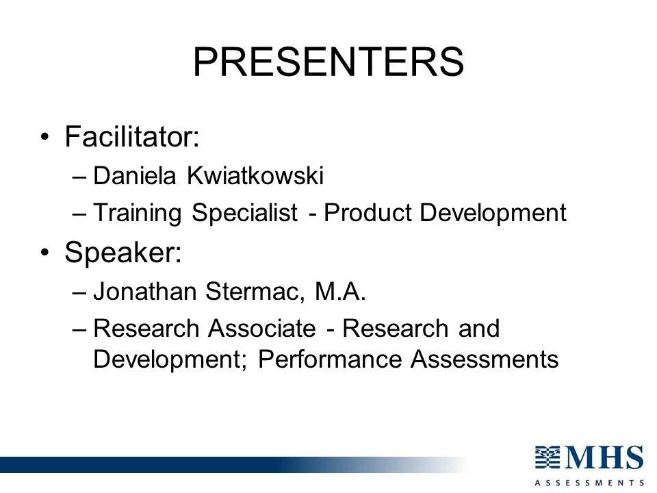 Presenters Facilitator: Speaker: Daniela Kwiatkowski