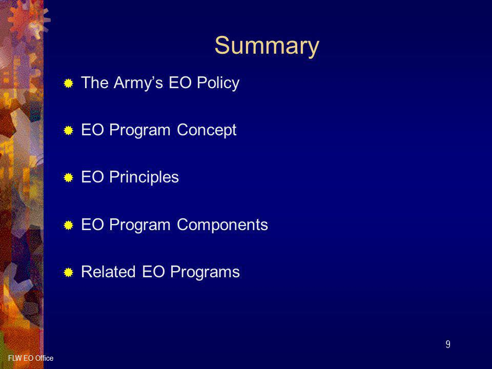 Summary The Army's EO Policy EO Program Concept EO Principles