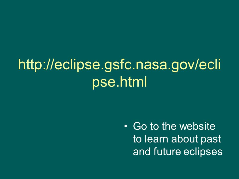 Go to the website to learn about past and future eclipses