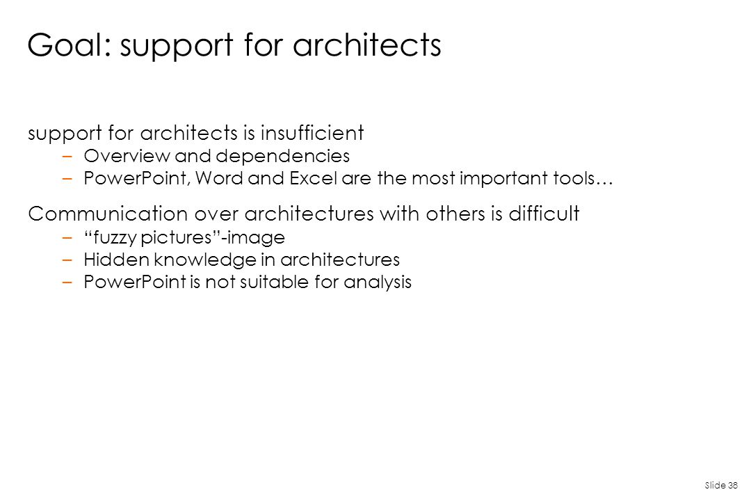 Goal: support for architects