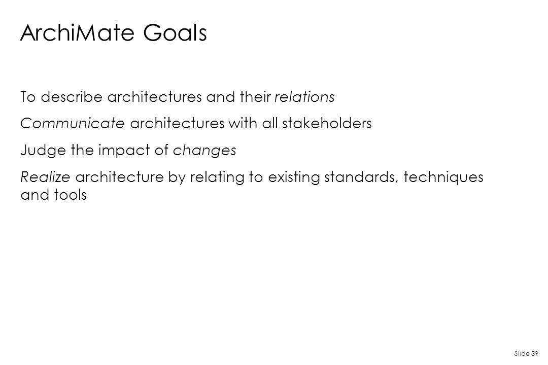 ArchiMate Goals To describe architectures and their relations